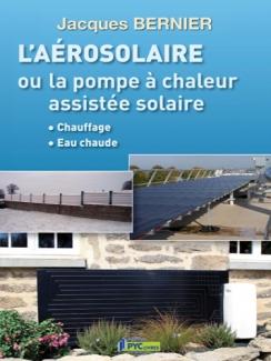 L'AÉROSOLAIRE OU LA POMPE À CHALEUR ASSISTÉE SOLAIRE