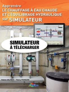 APPRENDRE LE CHAUFFAGE A EAU CHAUDE ET L'EQUILIBRAGE HYDRAULIQUE SUR SIMULATEUR - Le simulateur seul