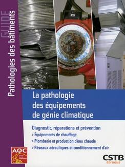 LA PATHOLOGIE DES ÉQUIPEMENTS DE GÉNIE CLIMATIQUE