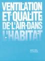 VENTILATION ET QUALITE DE L'AIR DANS L'HABITAT