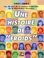 """HISTOIRE DE """"FROIDS""""  1951-2001"""