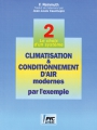 CLIMATISATION & CONDITIONNEMENT D'AIR  MODERNES PAR L'EXEMPLE - Tome 2
