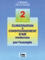 CLIMATISATION & CONDITIONNEMENT D'AIR  MODERNES PAR L'EXEMPLE - Tome 2