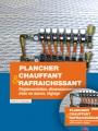 PLANCHER CHAUFFANT ET RAFRAÎCHISSANT (LE)