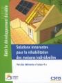 """SOLUTIONS INNOVANTES POUR LA RÉHABILITATION DES MAISONS INDIVIDUELLES - Vers des """"Bâtiments Facteur 4"""""""