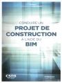 CONDUIRE UN PROJET DE CONSTRUCTION A L'AIDE DU BIM