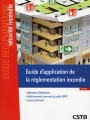 GUIDE D'APPLICATION DE LA RÉGLEMENTATION INCENDIE -  Nouvelle édition.