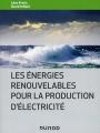 LES ÉNERGIES RENOUVELABLES POUR LA PRODUCTION D'ÉLECTRICITÉ - NOUVEAU