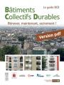 BÂTIMENTS COLLECTIFS DURABLES : RENOVER AUTREMENT - Version téléchargeable (pdf)